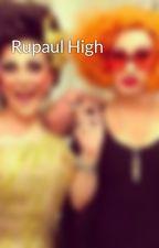Rupaul High by jinkxymomsoon
