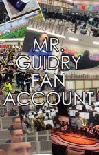 Mr. Guidry Fan Account by mrguidryfanaccount