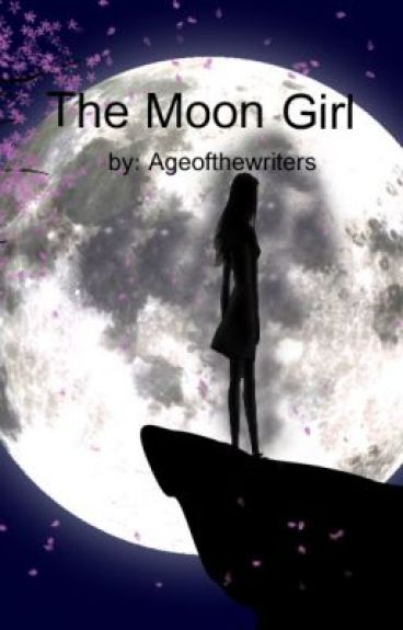 The Moon Girl: The lost Goddess by ageofthewriters