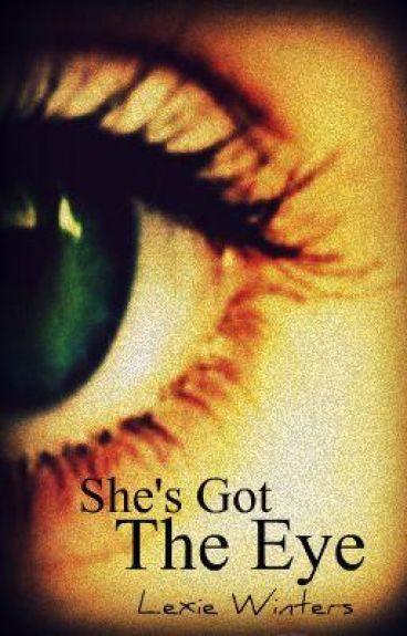 She's Got The Eye.