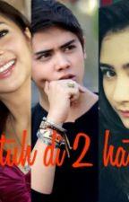 jatuh di 2 hati by shifa_rahma98