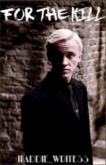 For The Kill (Draco x Reader)