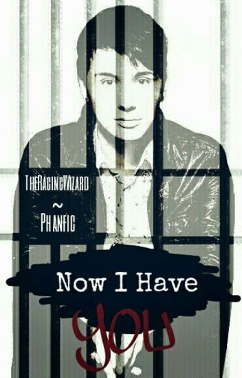 Now I Have You «~ ( Phan AU)