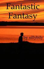 Fantastic Fantasy by sillybily
