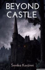Beyond Castle by karjinnisonika