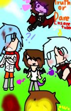 Truth or Dare! (Evil/Insane AUs Or Youtubers!) by EndieTheKiller666