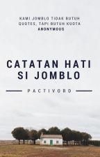 Catatan Hati Si Jomblo by pactivord