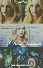 A Nova Vingadora (Fanfic Vingadores) by petrovasuprema