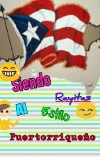 Siendo Rayitas al estilo Puertorriqueño #Wattys2016 by 1mperfect-Perfection
