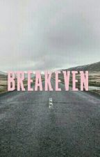 Breakeven by maypride