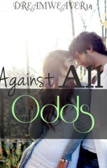 Against All Odds by DreamWeaver14
