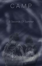 Camp • a 5SOS fanfiction by hiorheyhazza