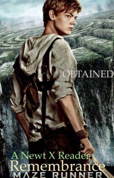 The Maze Runner: Remembrance~ Newt X Reader