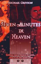 Seven Minutes in Heaven by MGreyson