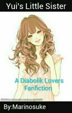 Yui's Little Sister || Diabolik Lovers // #Wattys2016 by halienne