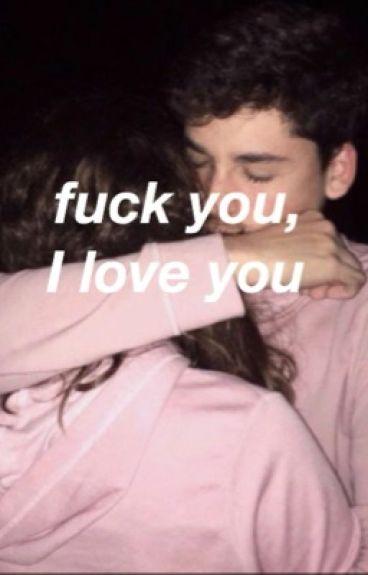 Vaffanculo, ti amo.