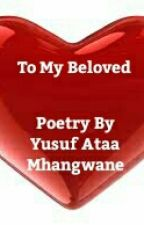 To My Beloved(Poetry Book) by Yusufataa
