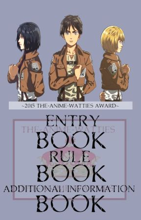 The-Anime-Watties 2015 Entry, rule, additional information book. by The-Anime-Watties