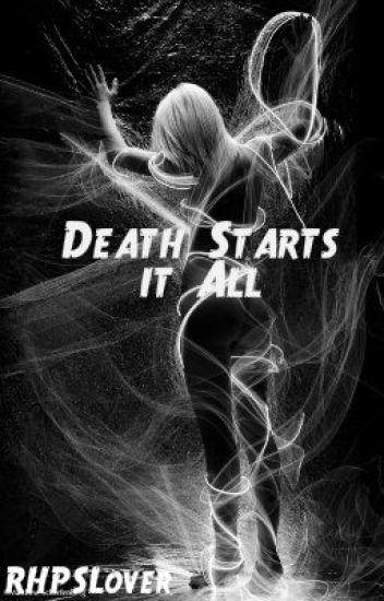 Death Starts It All
