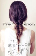 I'm a Dude at an All Girls School by Eternal_Entropy