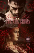 King's Wife :  THE NAIL CROWN ( Available on Amazon) by pettorres