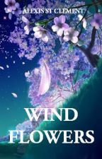 Wind Flowers (Book 2 of Flower Trilogy) by AlexisStClement
