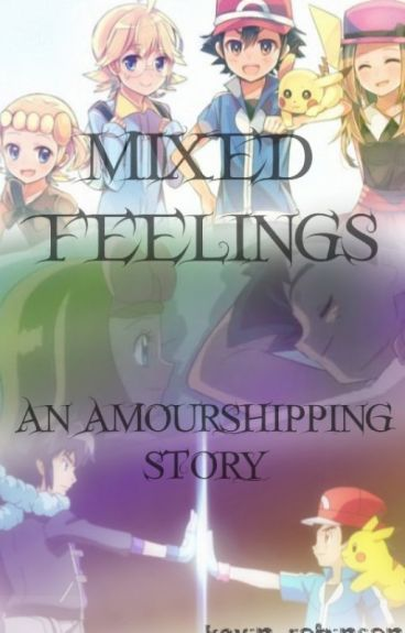 mixed feelings - An Amourshipping Story