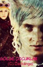 Gölge Çocuklar (Draco/Luna) One-Shot by Darkangelhome