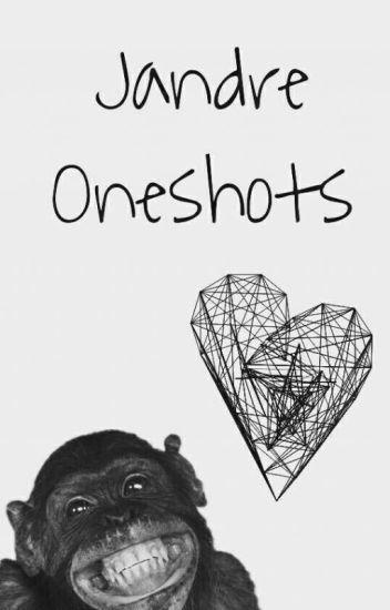 Jandre Oneshots