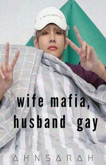 [C] Wife Mafia, Husband  Gay || V