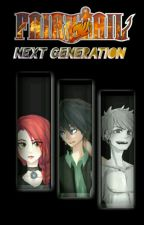 Fairy Tail (Next Generation) ✔ by Jet_Sky_Blue