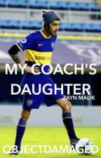 My Coach's Daughter// z.m by objectdamaged