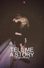Tell Me a Story | ✓ by shatteredcrowns