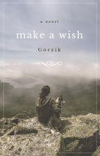 Make a wish\Загадай желание by Gorzik