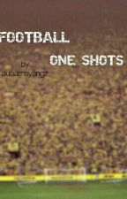 Fußball One Shots by aubameyangz