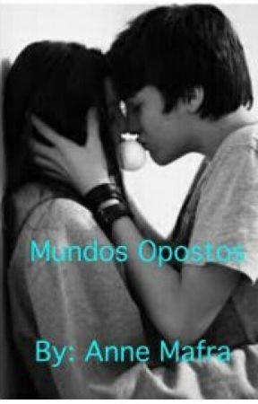 Mundos Opostos  by AnneMafra15