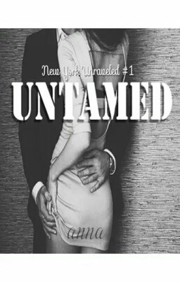 Untamed (New York Unraveled #1)