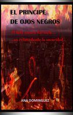 EL LADO OSCURO DEL CIELO II                  El príncipe de ojos negros. (Un relato desde la oscuridad) by AnaLauraDom1977