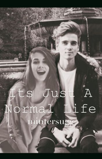 It's just a normal life (Joe Sugg)