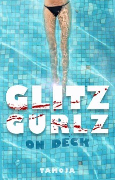 Glitz Gurlz on Deck by tamoja
