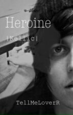 Heroine |Kellic| by tellmeloverR