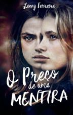 1 - O preço de uma mentira [ ROMANCE LÉSBICO] by Lanny_Ferreira