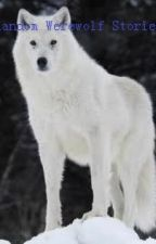 Random Werewolf Stories by TaengSunog