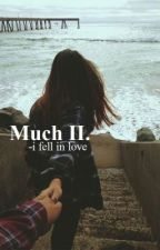 Much II. - i fell in love by CalumsWaves