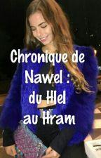Chronique de Nawel du hlel au hram by lacompliquation