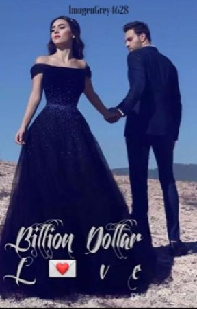 Billion Dollar Love  by ImogenGrey4628
