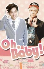 Oh, Baby! (BoyxBoy) by ericaloveskpop