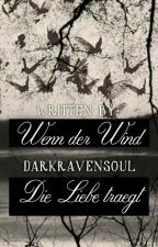 Wenn der Wind die Liebe trägt by Darkravensoul
