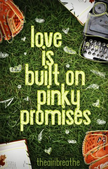 Love Is Built On Pinky Promises (BoyxBoy)