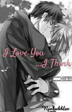 I Love You...I Think (Kuroko x Kagami) by NunuBuns